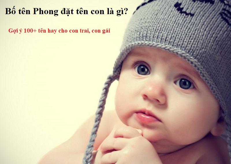 Bố tên Phong đặt tên con là gì hay, độc đáo, ý nghĩa? Gợi ý tên hay cho con trai, con gái