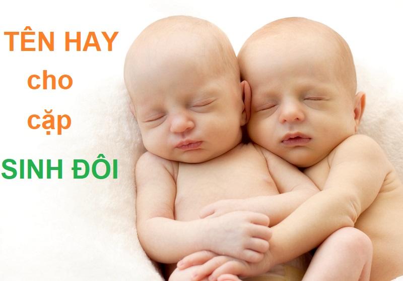 Đặt tên cho bé sinh đôi, tên hay sinh đôi cho bé gái, tên hay sinh đôi cho bé trai