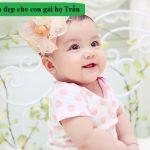 Bố họ Trần đặt tên con gái là gì cho đẹp? Gợi ý 100+ tên hay