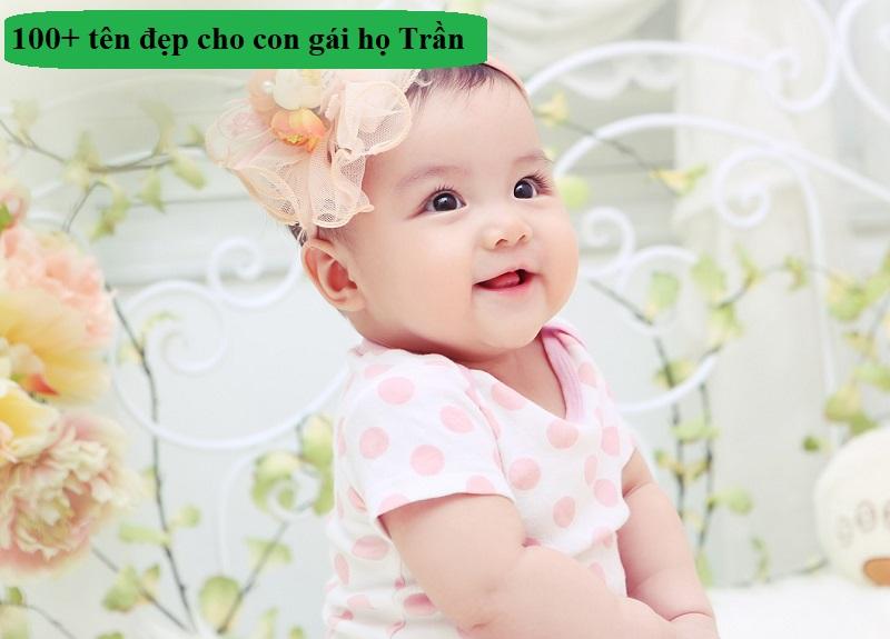 Đặt tên cho con gái họ Trần như thế nào hay và ý nghĩa nhất? Bố họ Trần đặt tên con gái là gì?