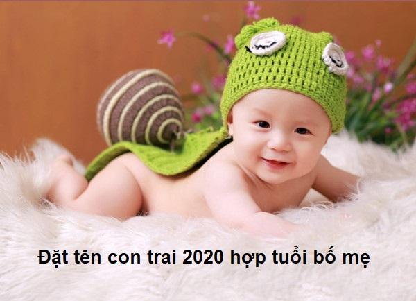 Tư vấn, hướng dẫn đặt tên con trai 2020 hợp tuổi bố mẹ