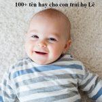Gợi ý 100+ cách đặt tên hay cho con trai họ Lê đẹp & may mắn