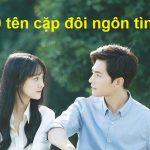 Top 50 tên cặp đôi ngôn tình Trung Quốc đẹp nhất trong phim, truyện