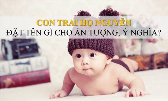 Tên hay cho bé trai họ Nguyễn năm 2020, mệnh Thổ