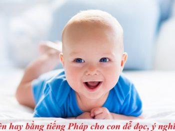 Tên hay cho con bằng tiếng Pháp dễ đọc, ý nghĩa