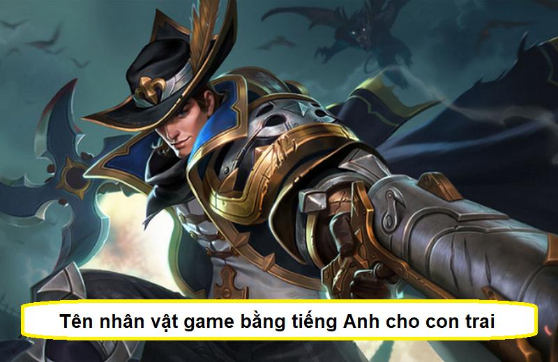 Tên nhân vật game bằng tiếng Anh cho con trai