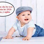 Tổng hợp tên hay cho bé trai sinh mùa hè 2020 độc đáo, ý nghĩa