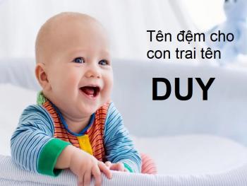 Tên hay cho con trai tên Duy, tên đệm cho con trai tên Duy