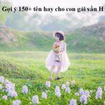 150+ tên hay cho con gái vần H vừa đẹp vừa dễ thương