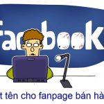 Bí quyết đặt tên fanpage bán hàng trên Facebook cực hiệu quả