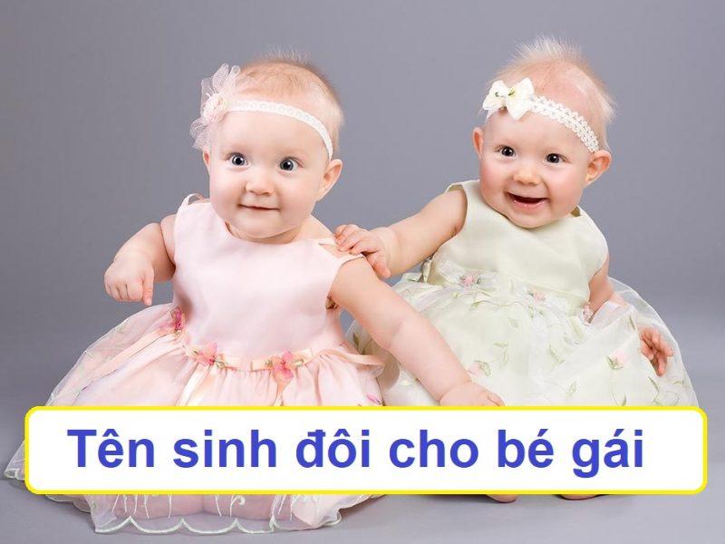 Đặt tên sinh đôi cho bé gái, gợi ý tên hay cho cặp sinh đôi nữ