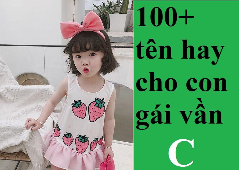 Gợi ý 100+ cách đặt tên hay cho con gái vần C đẹp, dễ thương nhất