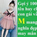 100+ tên hay cho con gái vần M đẹp & dễ thương kèm tên đệm