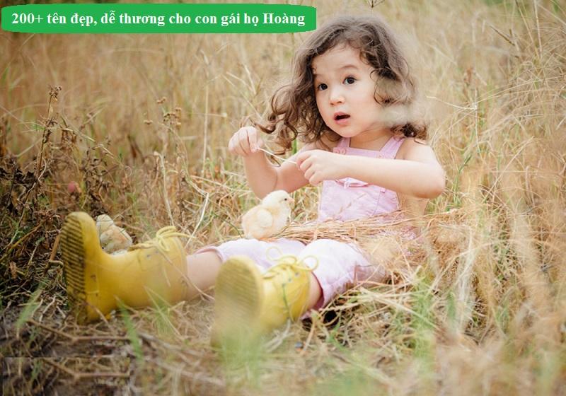 Gợi ý những tên đẹp cho con gái họ Hoàng dễ thương nhất. Bố họ Hoàng đặt tên con gái là gì?