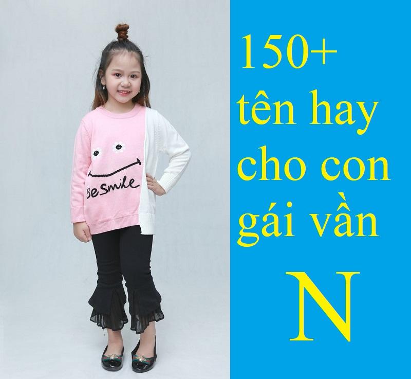 Gợi ý những tên hay cho con gái vần N đẹp nhất. Đặt tên cho bé gái bắt đầu bằng chữ N