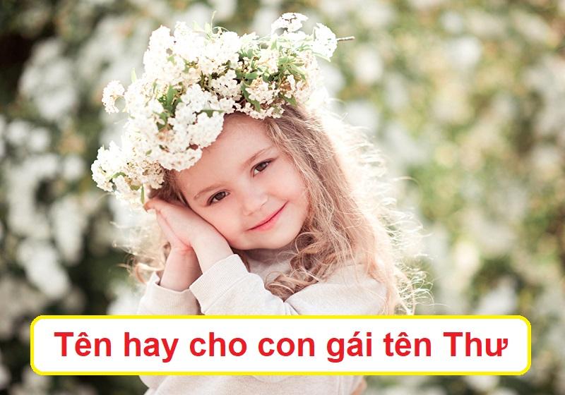 Đặt tên hay cho con gái tên Thư, tên đệm hay cho tên Thư, tên lót cho tên Thư