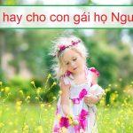 Gợi ý 100 tên hay cho con gái họ Nguyễn vừa đáng yêu vừa độc đáo