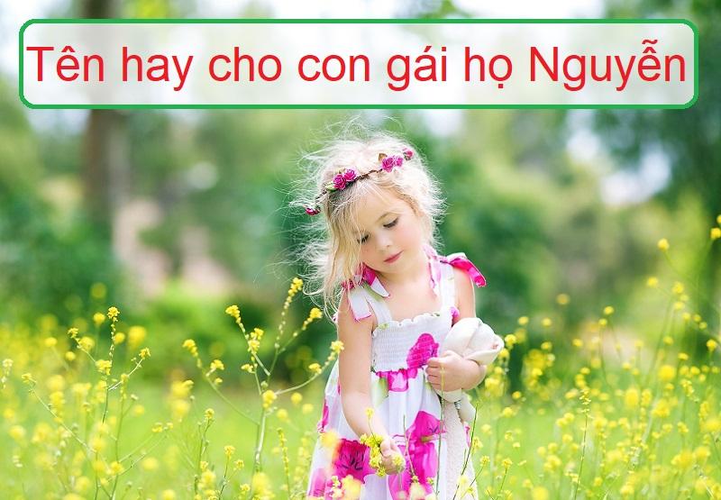 Bố họ Nguyễn đặt tên con gái là gì? Tên hay cho con gái họ Nguyễn