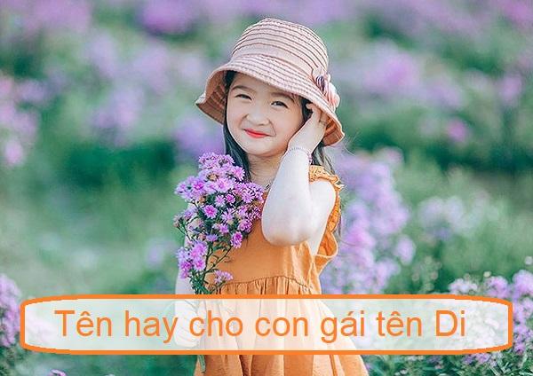 Tên hay cho con gái tên Di, tên lót cho tên Di, tên đệm hay cho tên Di