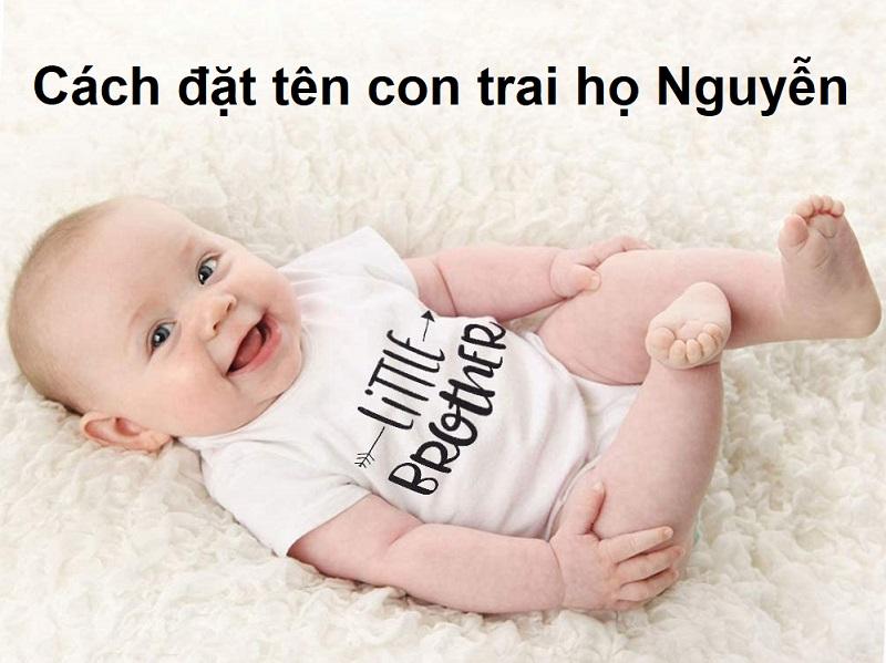 Bố họ Nguyễn đặt tên con là gì? 200 tên hay cho con trai họ Nguyễn