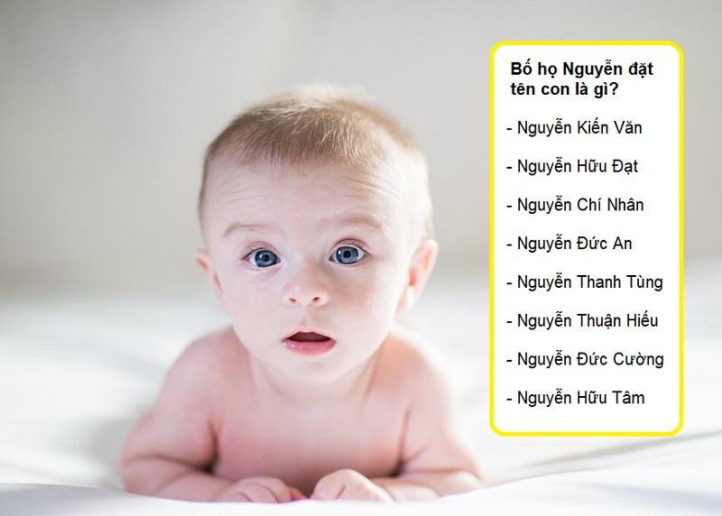 Bố họ Nguyễn đặt tên con là gì? Cách đặt tên con trai họ Nguyễn