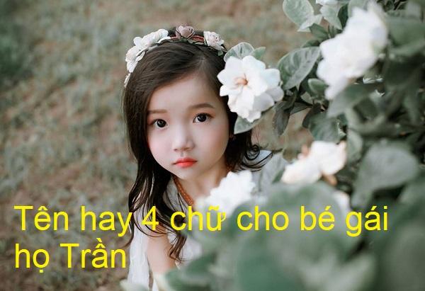Cách đặt tên 4 chữ cho bé gái họ Trần hay, ý nghĩa