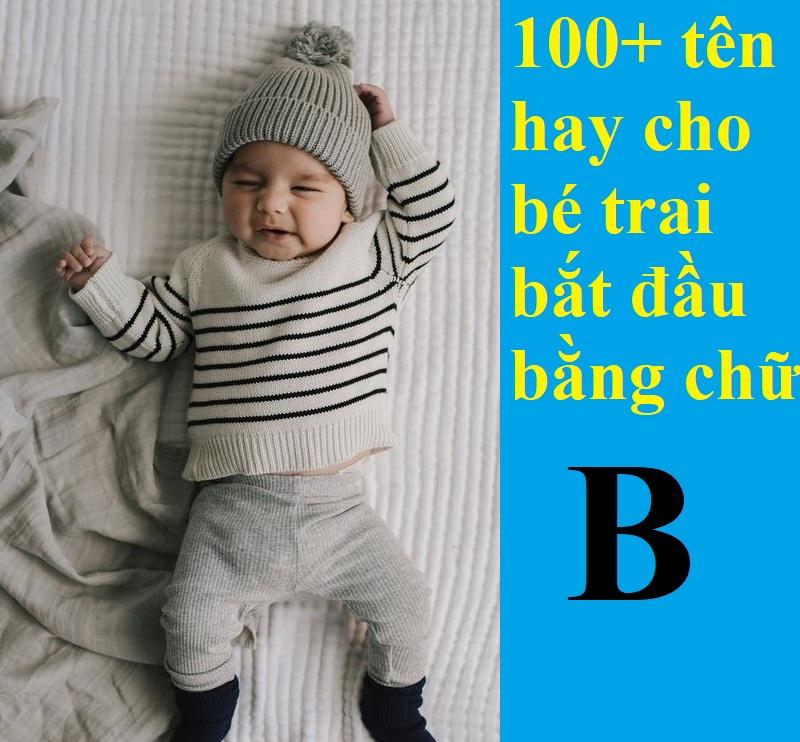 Đặt tên cho bé trai bắt đầu bằng chữ B thế nào hay, ý nghĩa? Gợi ý tên hay cho bé trai vần B