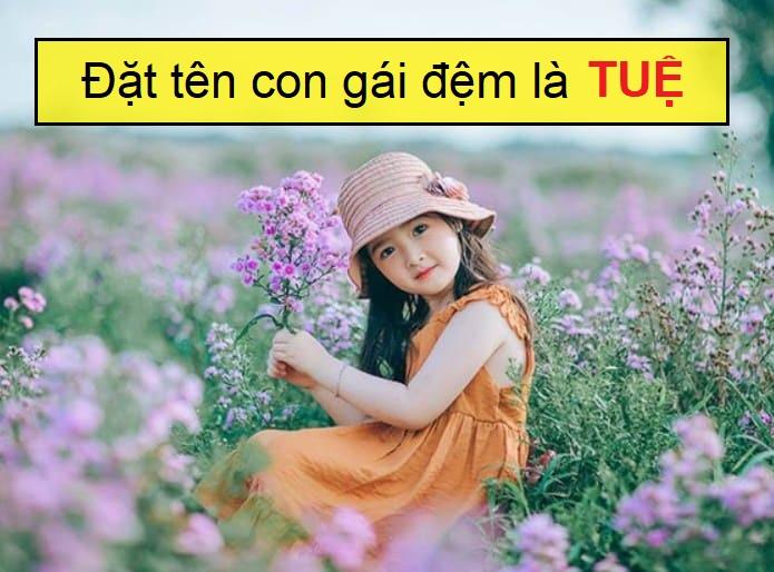 Cách đặt tên con gái có đệm là Tuệ, đặt tên con gái lót chữ Tuệ