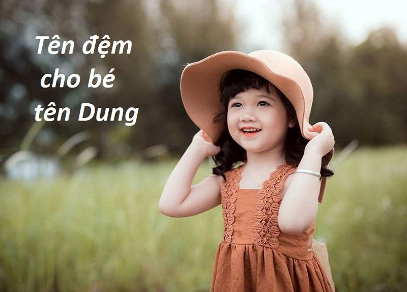 Cách ghép tên Dung cho con/ Các tên đêm cho tên Dung hay, lạ