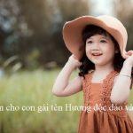 Tư vấn 50++ tên đệm cho con gái tên Hương độc đáo và ý nghĩa