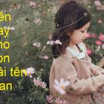 Ý nghĩa của tên Đan kèm 101+ tên hay cho con gái tên Đan