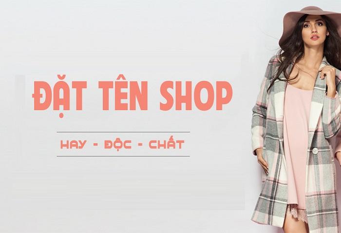 Hướng dẫn cách đặt tên cho shop quần áo hay, độc đáo