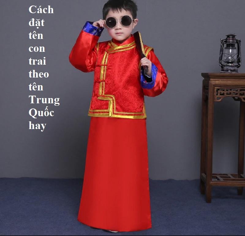 Cách đặt tên con trai theo tên Trung Quốc hay. Tên con trai kiểu Trung Quốc độc đáo