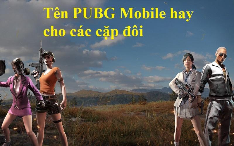 Tên hay Pubg, tên nhân vật Pubg siêu hài hước