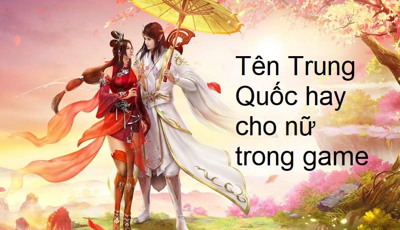 Tên game hay cho nữ, tên Trung Quốc hay cho nữ trong game