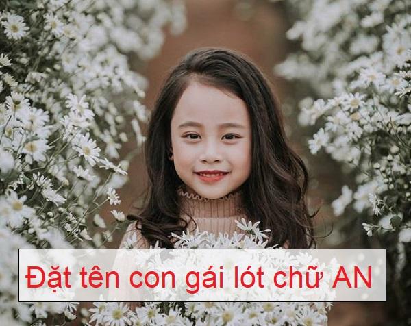 Đặt tên con gái lót chữ An, đặt tên lót chữ An, đặt tên đệm chữ An