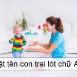 Hướng dẫn cách đặt tên lót chữ An cho cả con trai và con gái