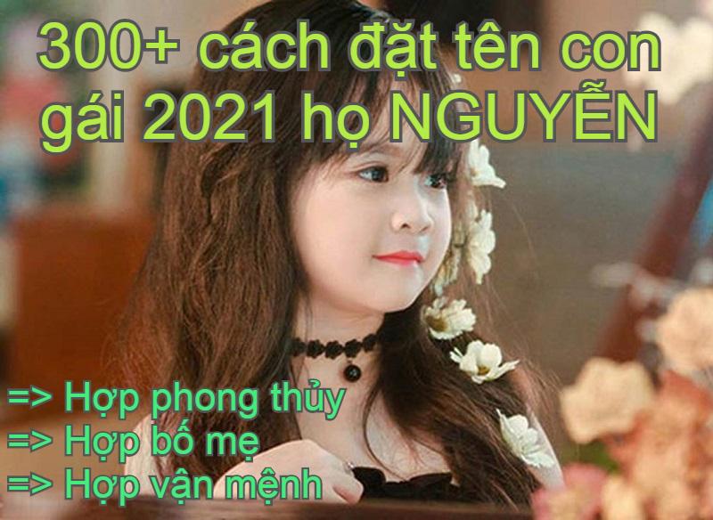 Đặt tên con gái 2021 họ Nguyễn hợp phong thủy, bố mẹ