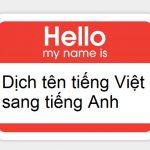 Cách dịch tên tiếng Việt sang tiếng Anh để xem tên bạn là gì