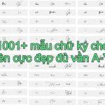 1001+ mẫu chữ ký tên đẹp nhất 2020 cho đủ tên theo vần A-Y