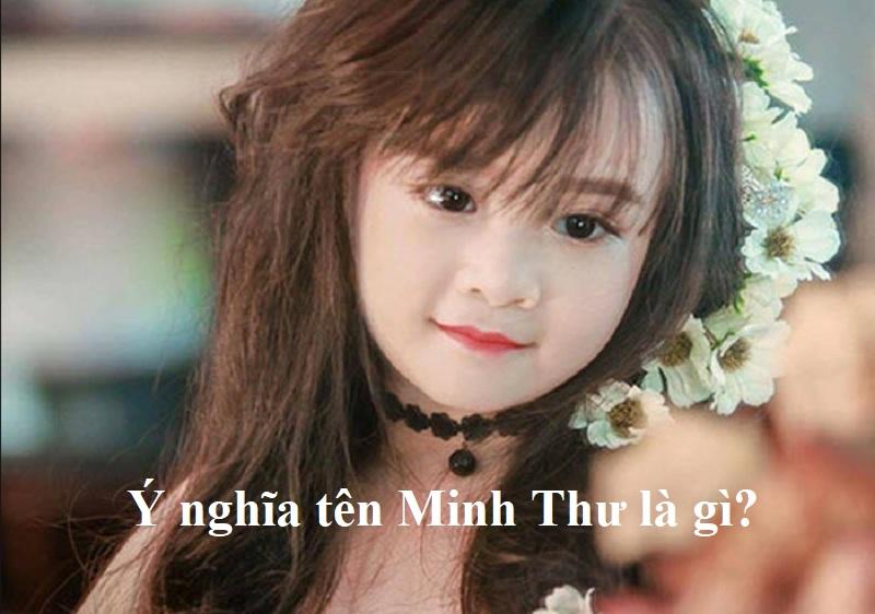 Ý nghĩa tên Minh Thư là gì? Tên Minh Thư có ý nghĩa gì?
