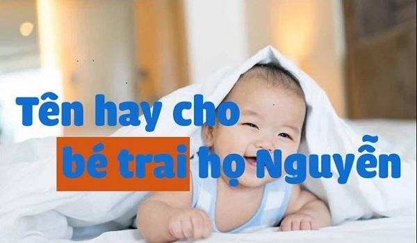 Bỏ túi 101+ cách đặt tên con trai 2021 họ Nguyễn đẹp, độc, đỉnh. Sinh con trai năm 2021 nên đặt tên gì họ Nguyễn hay, hợp phong thủy