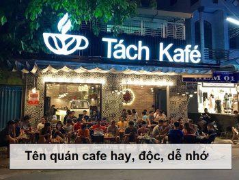 Các tên quán cafe hay, tên quán cafe độc đáo, tên quán cafe dễ nhớ