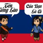 Tên tiếng Lào của bạn là gì - Dịch tên sang tiếng Lào siêu troll, bá đạo