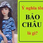 Ý nghĩa tên Bảo Châu là gì? Tên Bảo Châu trong các thứ tiếng