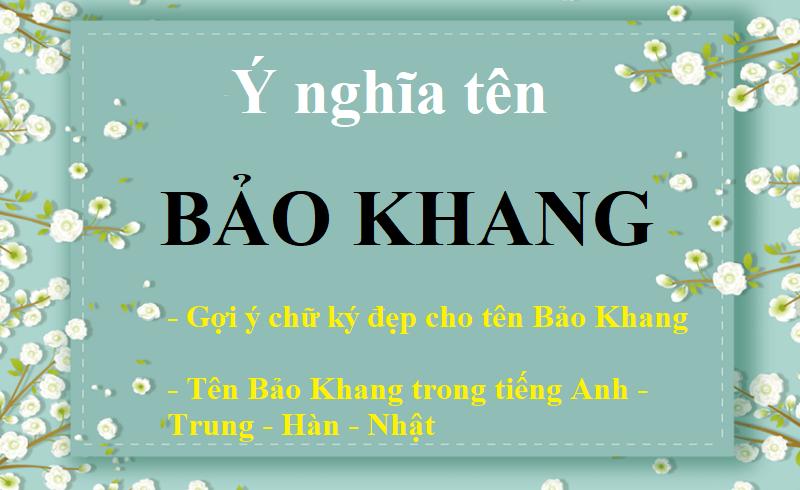 Tên Bảo Khang có ý nghĩa gì? Tên Bảo Khang trong tiếng Anh, Trung, Hàn, Nhật