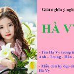 Ý nghĩa tên Hà Vy là gì? Chữ ký đẹp & tên theo ngoại ngữ