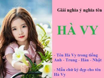 Tên Hà Vy có ý nghĩa gì? Tên Hà Vy trong tiếng Anh - Trung - Nhật - Hàn