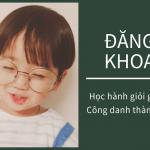 Ngỡ ngàng ý nghĩa tên Đăng Khoa không phải bố mẹ nào hiểu rõ