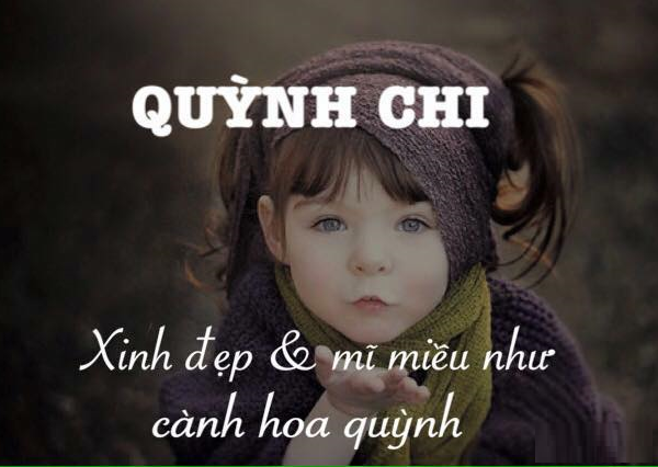 Giải mã ý nghĩa tên Quỳnh Chi, tên Quỳnh Chi có ý nghĩa gì?